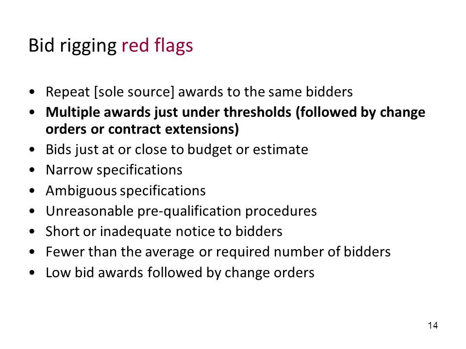 Bid rigging red flags Repeat [sole source] awards to the same bidders